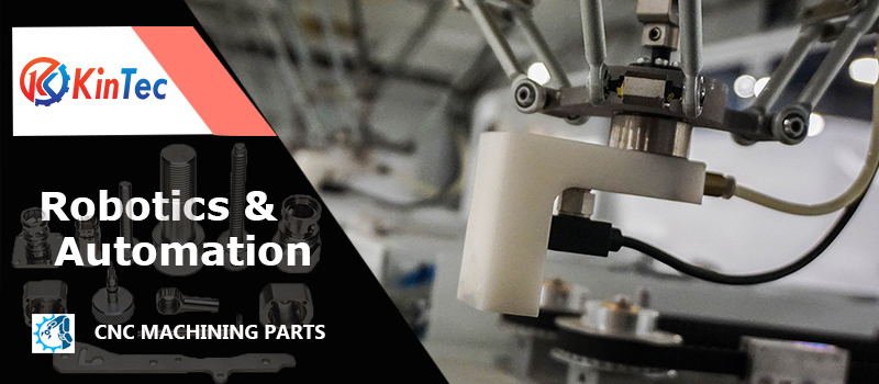 Cnc Machining Robotics Automation Parts Kintec Machining